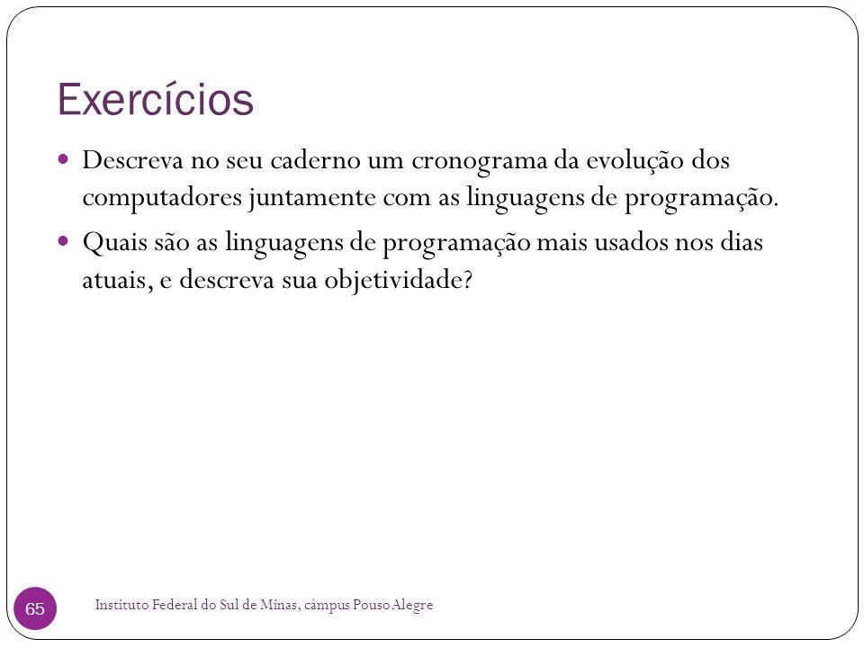 Exercícios Instituto Federal do Sul de Minas, câmpus Pouso Alegre 65 Descreva no seu caderno um cronograma da evolução dos computadores juntamente com