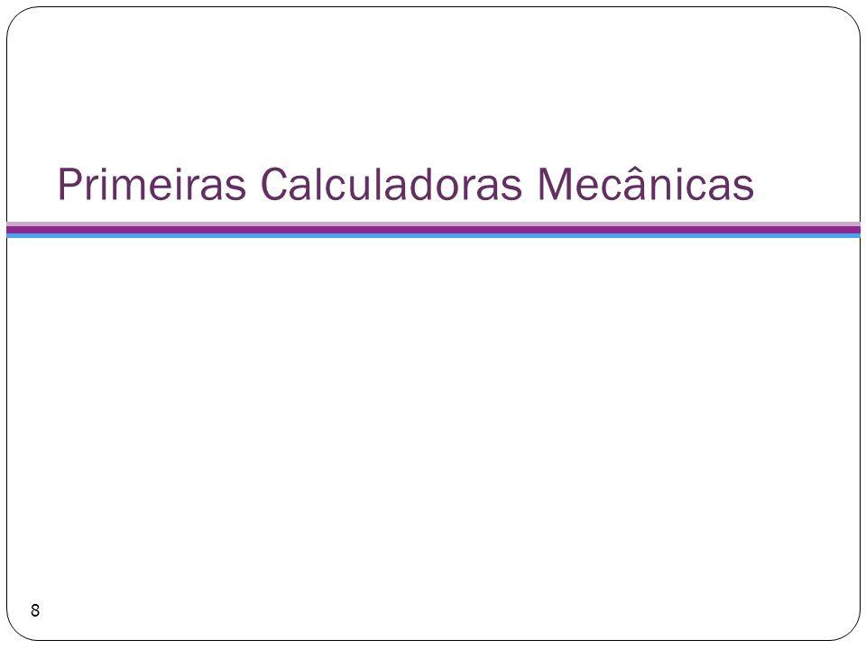 A Máquina Diferencial Instituto Federal do Sul de Minas, câmpus Pouso Alegre 19 Em 1822, Charles Babbage, um matemático inglês que estudou em Cambridge, recebeu uma bolsa do governo para projetar uma calculadora com capacidade para até a vigésima casa decimal.