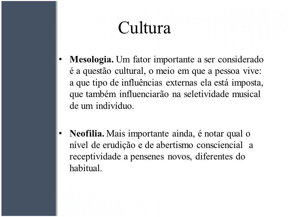 Cultura Mesologia. Um fator importante a ser considerado é a questão cultural, o meio em que a pessoa vive: a que tipo de influências externas ela est