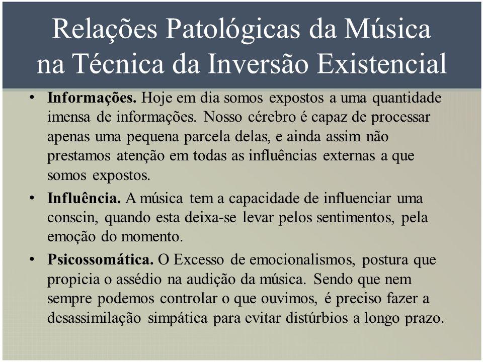 Relações Patológicas da Música na Técnica da Inversão Existencial Informações. Hoje em dia somos expostos a uma quantidade imensa de informações. Noss