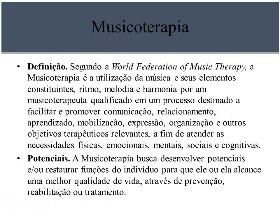 Musicoterapia Definição. Segundo a World Federation of Music Therapy, a Musicoterapia é a utilização da música e seus elementos constituintes, ritmo,