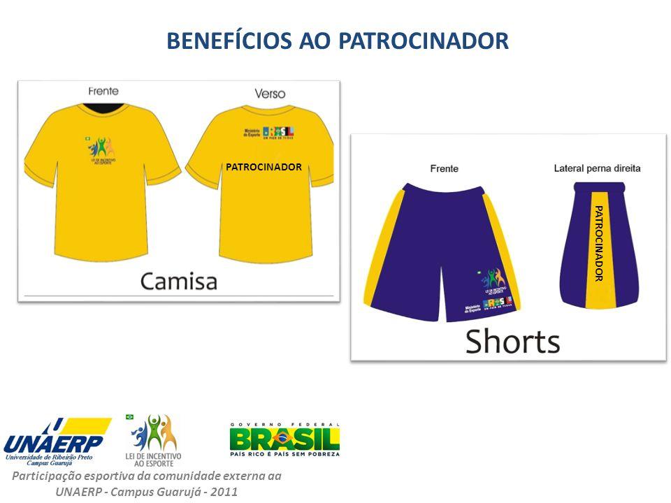 BENEFÍCIOS AO PATROCINADOR PATROCINADOR Participação esportiva da comunidade externa da UNAERP - Campus Guarujá - 2011