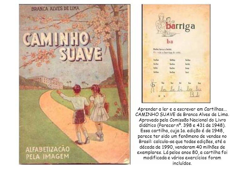 Aprender a ler e a escrever em Cartilhas...CAMINHO SUAVE de Branca Alves de Lima.