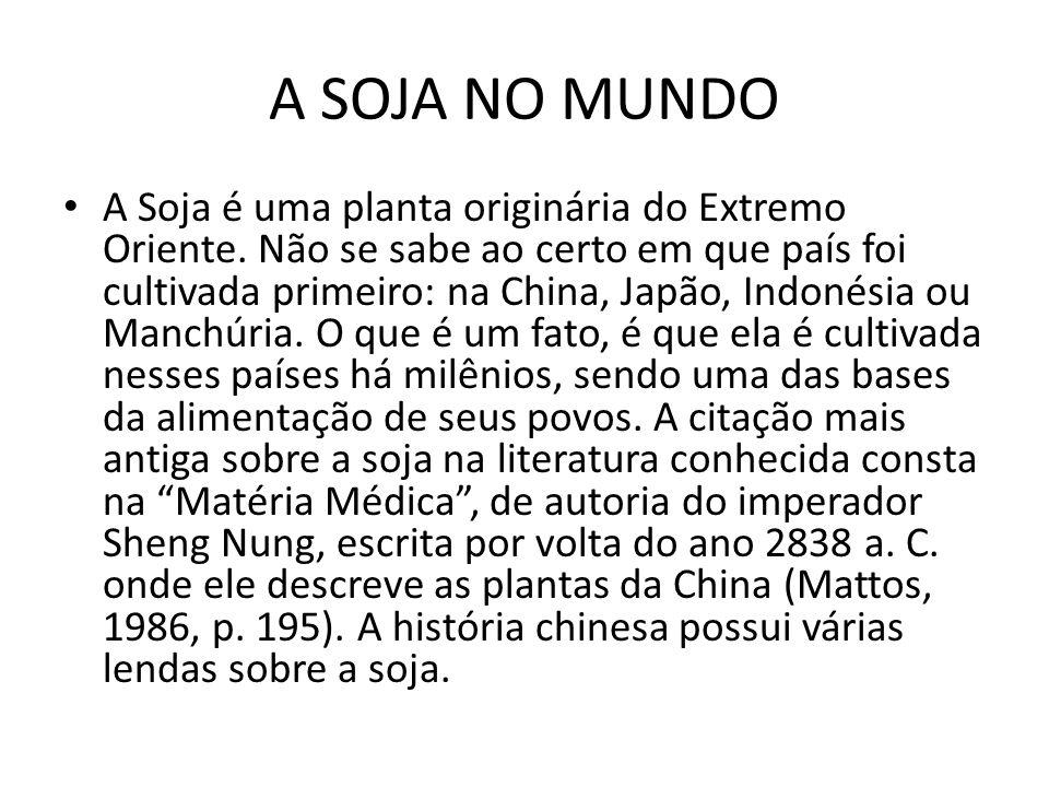EXPANSÃO MUNDIAL DA SOJA O cultivo se expandia e a exportação também.