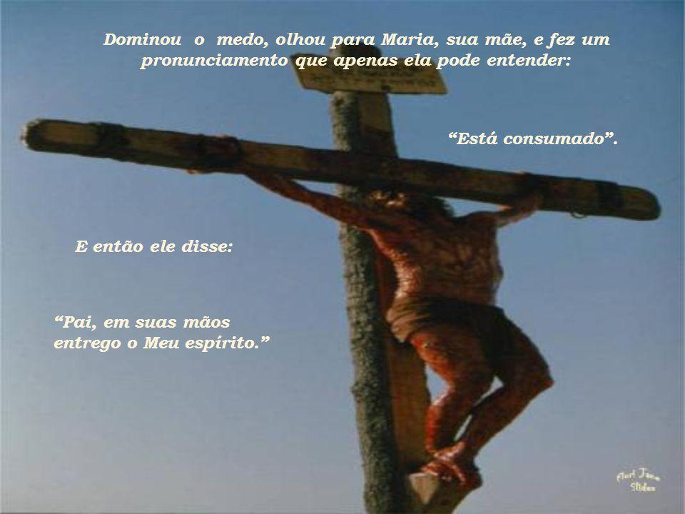 Preso à cruz, Jesus enfrentou sua última tentação: o medo de ter sido abandonado pelo Pai.