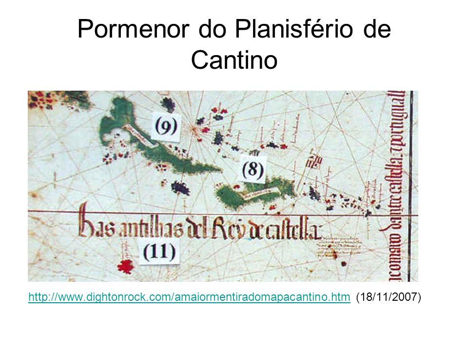Pormenor do Planisfério de Cantino http://www.dightonrock.com/amaiormentiradomapacantino.htmhttp://www.dightonrock.com/amaiormentiradomapacantino.htm