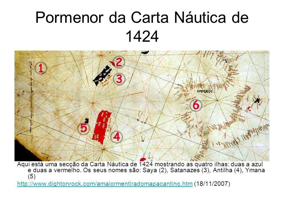 Pormenor da Carta Náutica de 1424 Aqui está uma secção da Carta Náutica de 1424 mostrando as quatro ilhas: duas a azul e duas a vermelho. Os seus nome