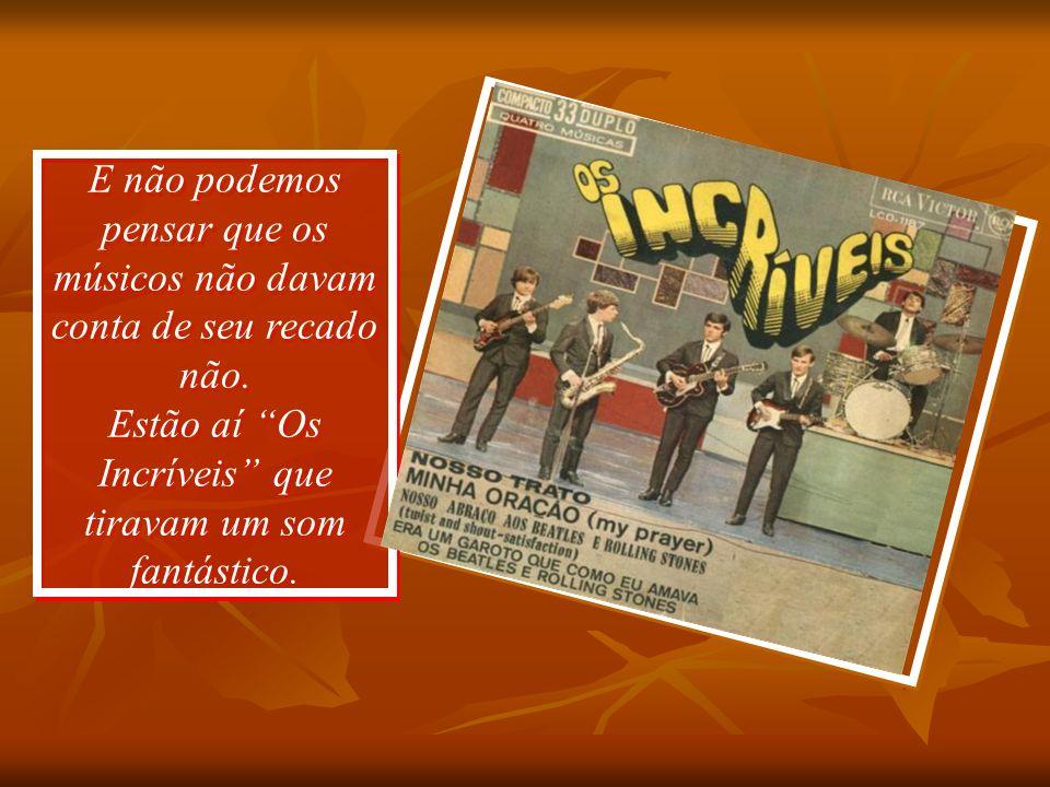 E como pela televisão os artistas, com o programa Jovem Guarda, entravam em quase todos os lares brasileiros, o que até então era impossível. A conqui