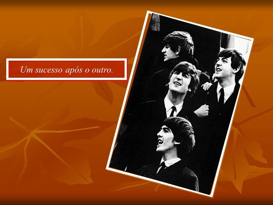 Isso com os Beatles subindo nas paradas.