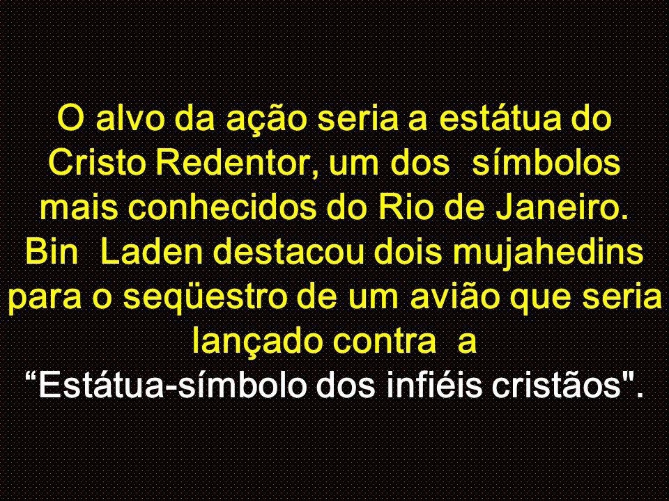 O alvo da ação seria a estátua do Cristo Redentor, um dos símbolos mais conhecidos do Rio de Janeiro.