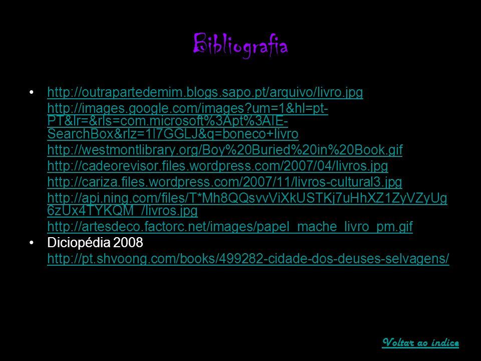 Bibliografia http://outrapartedemim.blogs.sapo.pt/arquivo/livro.jpg http://images.google.com/images?um=1&hl=pt- PT&lr=&rls=com.microsoft%3Apt%3AIE- Se