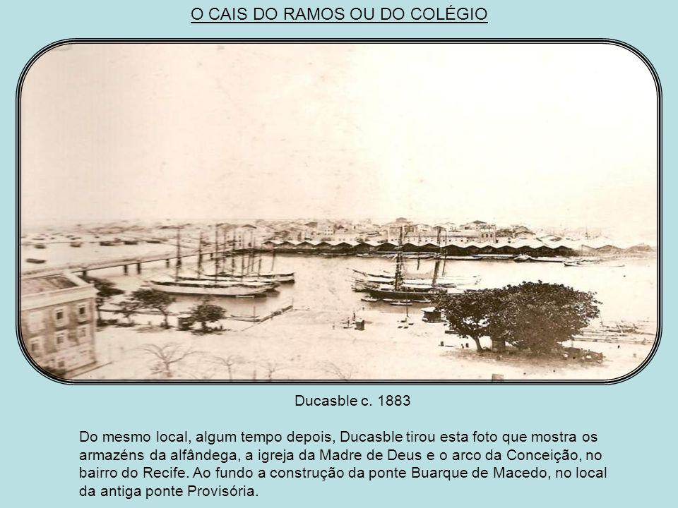 O CAIS DO RAMOS OU DO COLÉGIO Maurício Lamberg c. 1880 Foto tirada do alto da torre da igreja do Espírito Santo. Vê-se o cais 22 de Novembro, as ponte