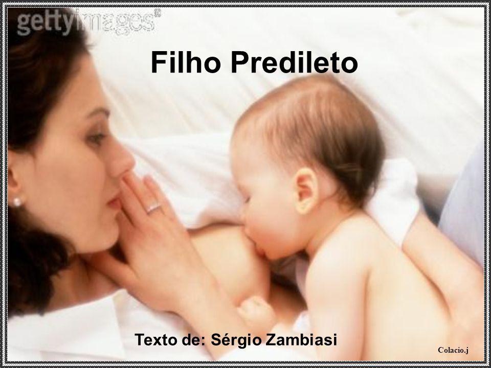 Colacio.j Filho Predileto Texto de: Sérgio Zambiasi