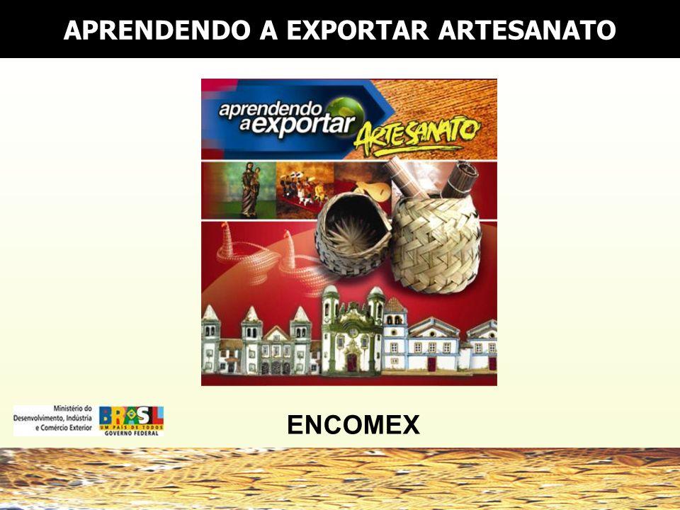 APRENDENDO A EXPORTAR ARTESANATO ENCOMEX