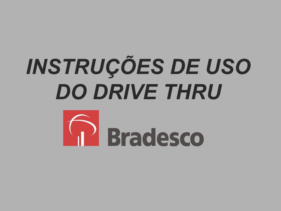 O Banco Bradesco, banco pioneiro em auto atendimento, devido às inúmeras reclamações por parte de usuários insatisfeitos, apresenta as instruções para o uso de nosso Drive Thru.