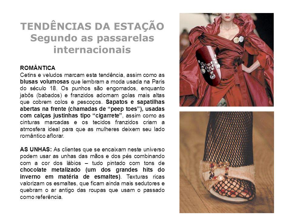 TENDÊNCIAS DA ESTAÇÃO Segundo as passarelas internacionais ROMÂNTICA Cetins e veludos marcam esta tendência, assim como as blusas volumosas que lembra