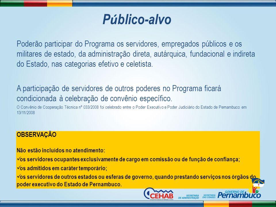 P ú blico-alvo Poderão participar do Programa os servidores, empregados públicos e os militares de estado, da administração direta, autárquica, fundac