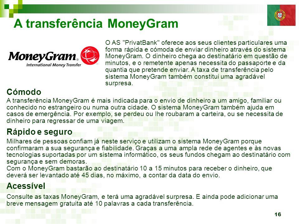 16 A transferência MoneyGram O AS