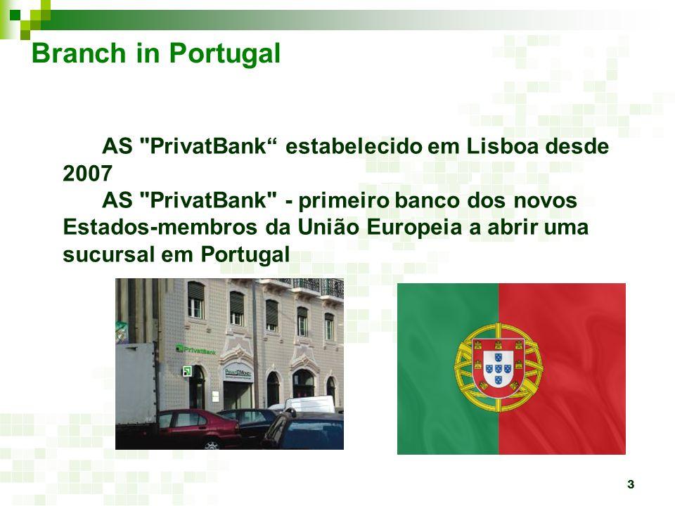 4 Branch in Portugal Estabelecido em Lisboa desde 2007, o AS PrivatBank tornou-se no primeiro banco dos novos Estados-membros da União Europeia a abrir uma sucursal em Portugal e a oferecer serviços aos Clientes nas línguas russa, ucraniana e portuguesa.