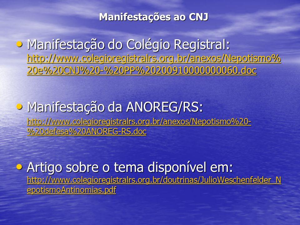 Manifestações ao CNJ Manifestação do Colégio Registral: http://www.colegioregistralrs.org.br/anexos/Nepotismo% 20e%20CNJ%20-%20PP%20200910000000060.do