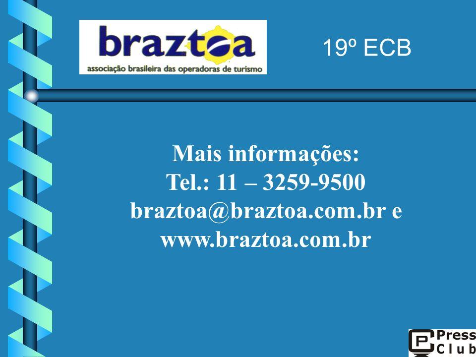 Mais informações: Tel.: 11 – 3259-9500 braztoa@braztoa.com.br e www.braztoa.com.br 19º ECB