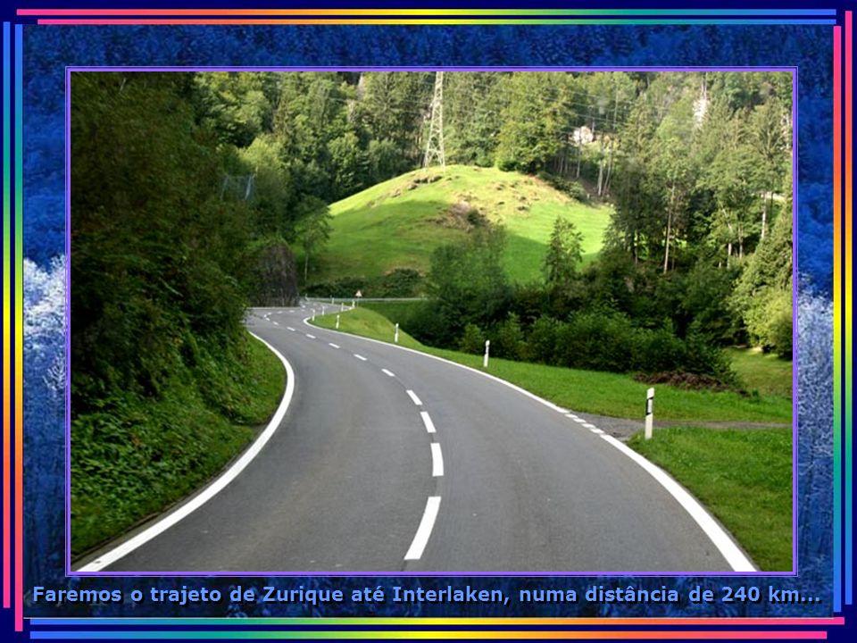 Nosso passeio de hoje será somente por estradas no interior da Suíça...