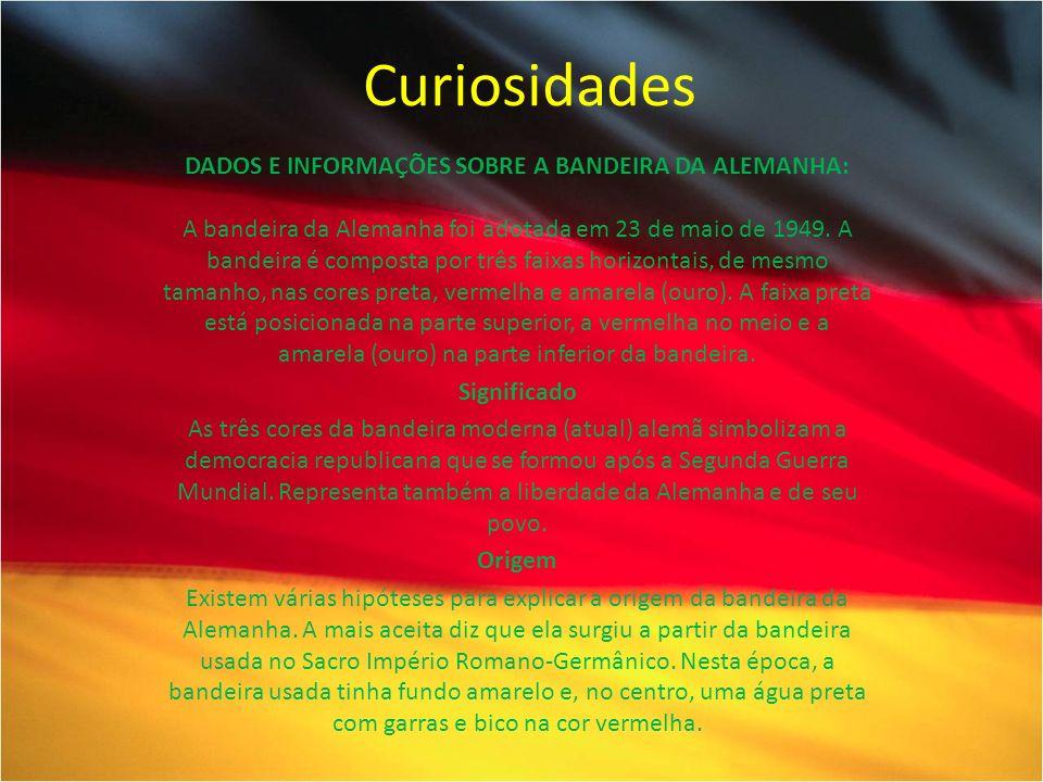 Curiosidades DADOS E INFORMAÇÕES SOBRE A BANDEIRA DA ALEMANHA: A bandeira da Alemanha foi adotada em 23 de maio de 1949. A bandeira é composta por trê