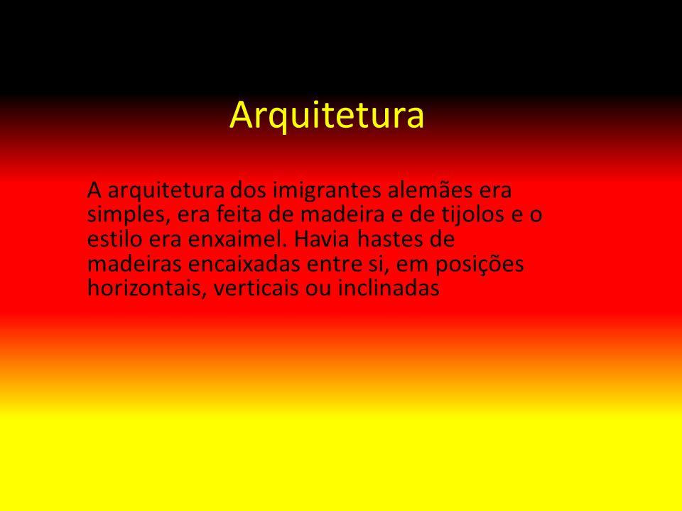 Arquitetura A arquitetura dos imigrantes alemães era simples, era feita de madeira e de tijolos e o estilo era enxaimel. Havia hastes de madeiras enca