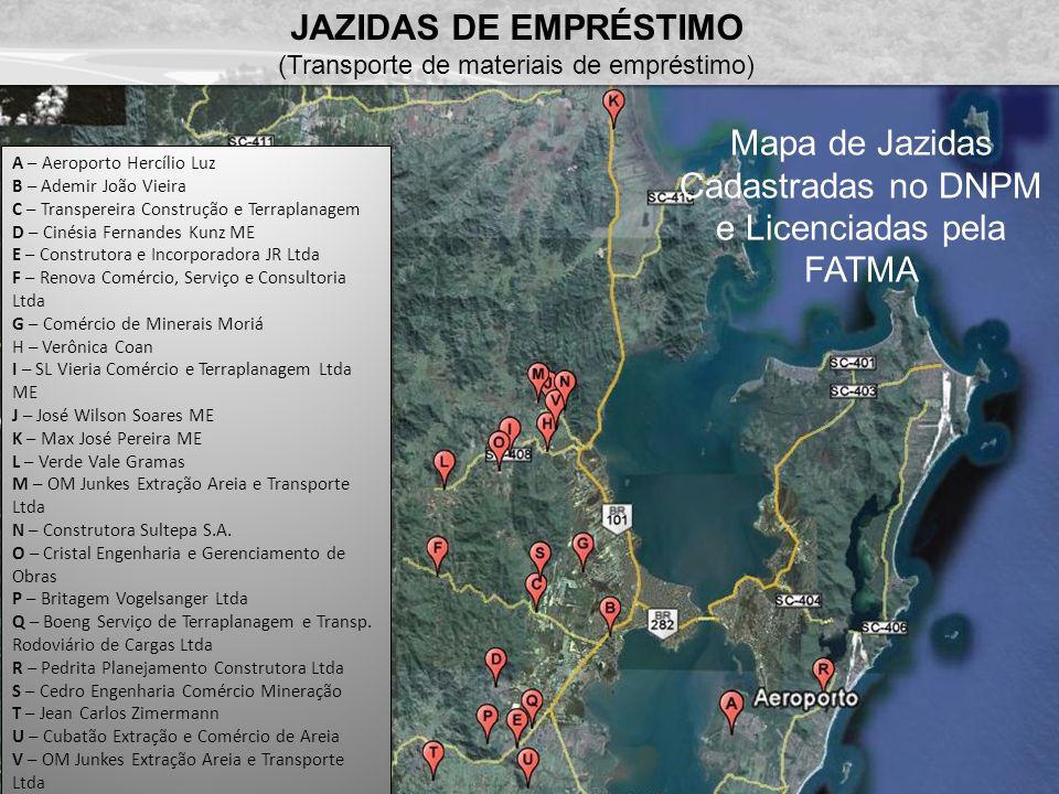 JAZIDAS DE EMPRÉSTIMO (Transporte de materiais de empréstimo) A – Aeroporto Hercílio Luz B – Ademir João Vieira C – Transpereira Construção e Terrapla