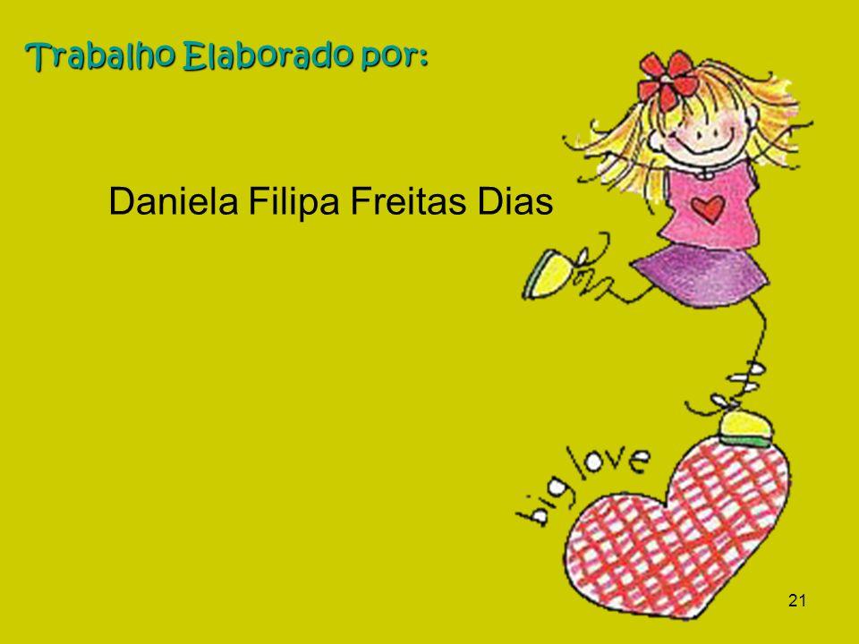 Daniela Filipa Freitas Dias 21 Trabalho Elaborado por:
