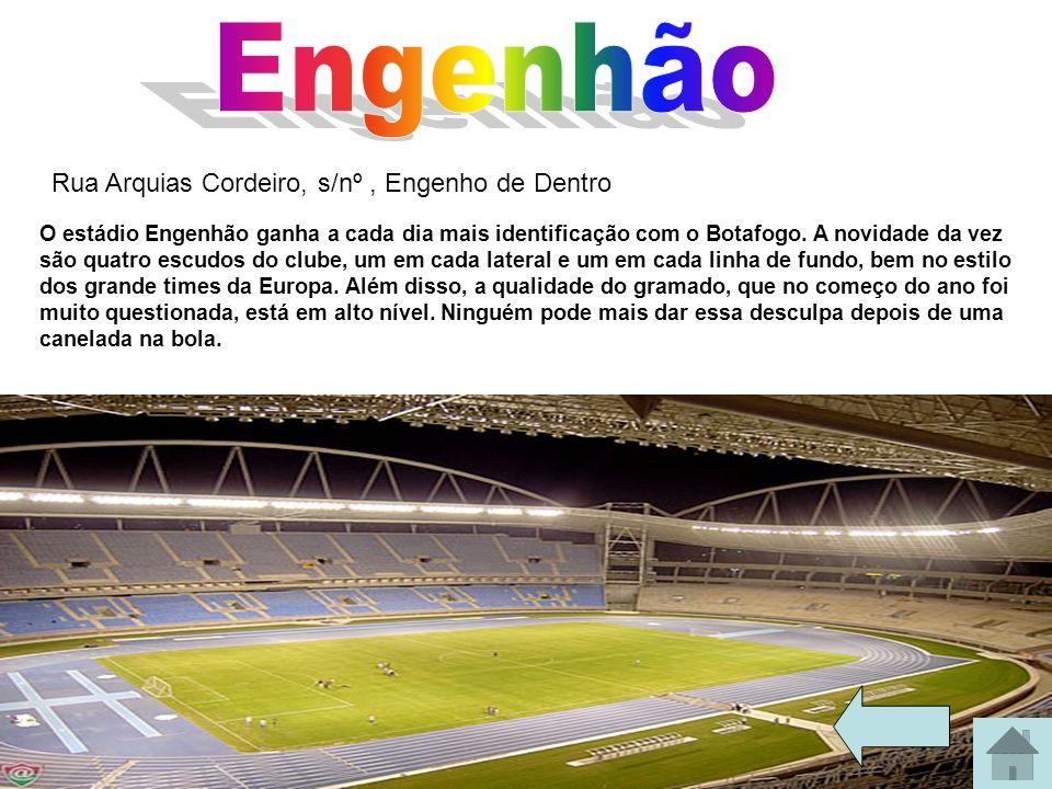 Rua Arquias Cordeiro, s/nº, Engenho de Dentro O estádio Engenhão ganha a cada dia mais identificação com o Botafogo. A novidade da vez são quatro escu