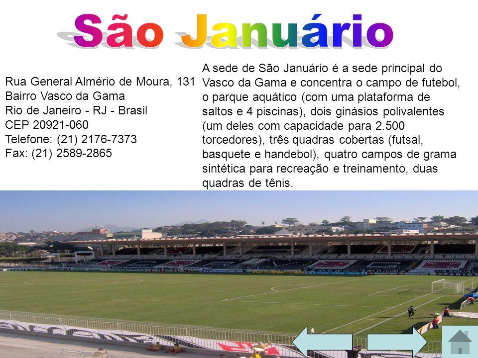 Rua General Almério de Moura, 131 Bairro Vasco da Gama Rio de Janeiro - RJ - Brasil CEP 20921-060 Telefone: (21) 2176-7373 Fax: (21) 2589-2865 A sede