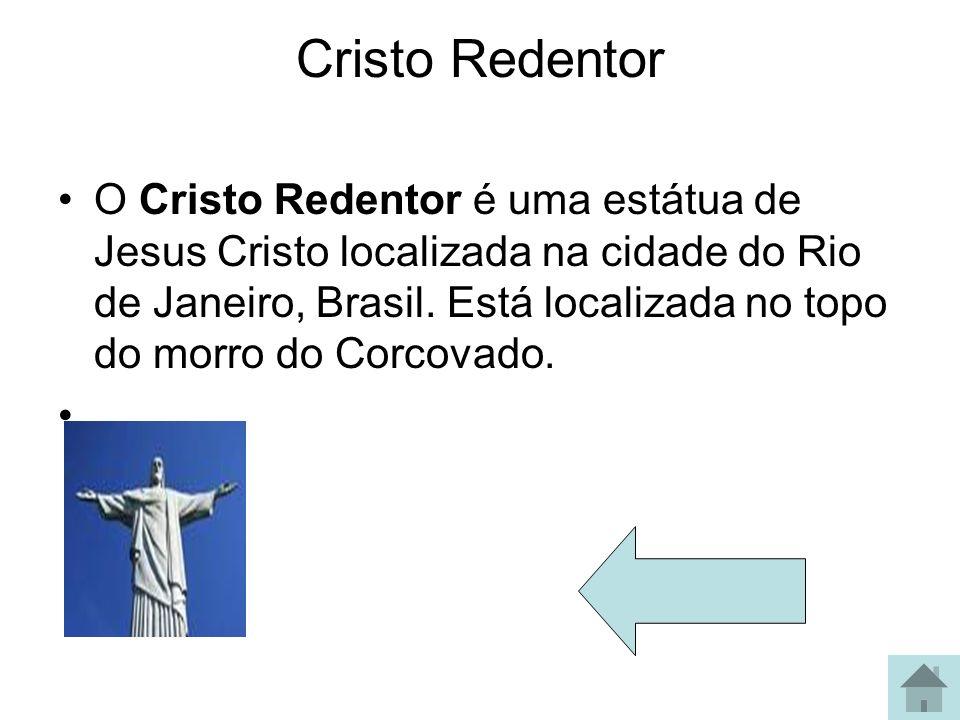Cristo Redentor O Cristo Redentor é uma estátua de Jesus Cristo localizada na cidade do Rio de Janeiro, Brasil. Está localizada no topo do morro do Co
