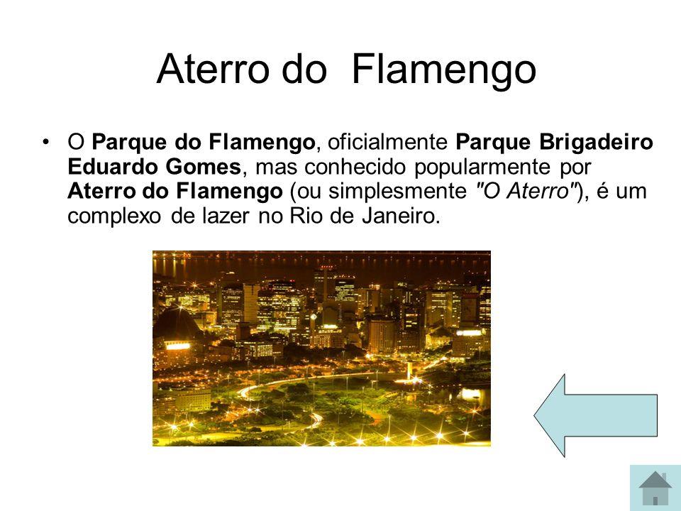 Aterro do Flamengo O Parque do Flamengo, oficialmente Parque Brigadeiro Eduardo Gomes, mas conhecido popularmente por Aterro do Flamengo (ou simplesme