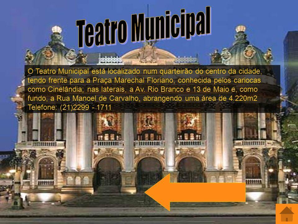 Teatro municipal O Teatro Municipal está localizado num quarteirão do centro da cidade, tendo frente para a Praça Marechal Floriano, conhecida pelos c