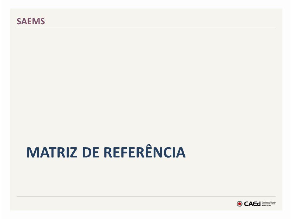 MATRIZ DE REFERÊNCIA SAEMS