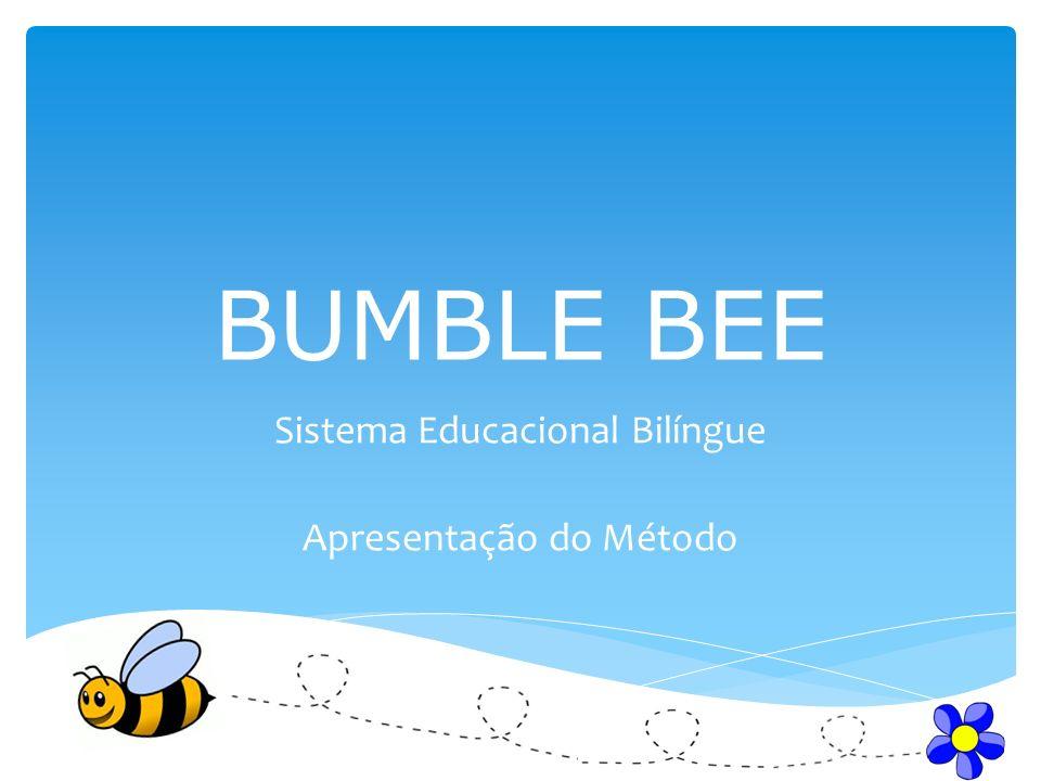 Programas Os programas do Sistema Bumble Bee são compostos de: 1.Material do aluno : 1 workbook+1 anexo do aluno+ 1 pasta portfólio 2.Material do professor : 1 handbook(Livro do professor) + 1 Songbook +1 CD com músicas 3.Capacitação para professores e gestores