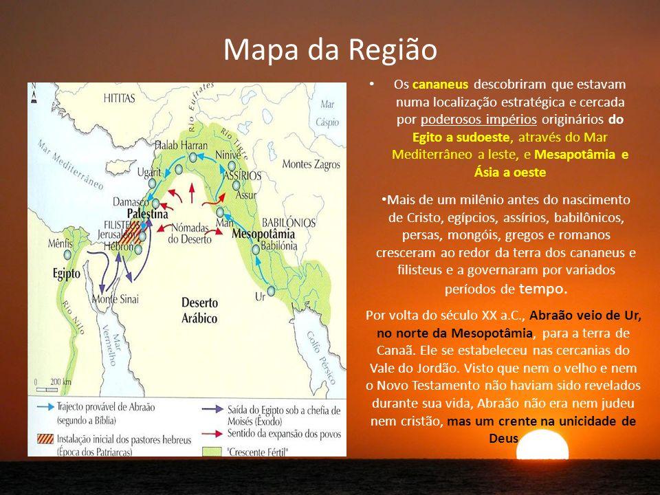 Mapa da Região Os cananeus descobriram que estavam numa localização estratégica e cercada por poderosos impérios originários do Egito a sudoeste, através do Mar Mediterrâneo a leste, e Mesapotâmia e Ásia a oeste Mais de um milênio antes do nascimento de Cristo, egípcios, assírios, babilônicos, persas, mongóis, gregos e romanos cresceram ao redor da terra dos cananeus e filisteus e a governaram por variados períodos de tempo.