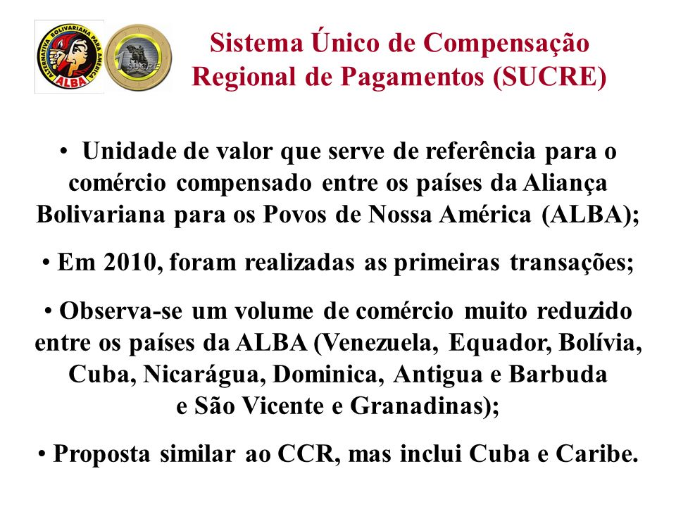 Unidade de valor que serve de referência para o comércio compensado entre os países da Aliança Bolivariana para os Povos de Nossa América (ALBA); Em 2