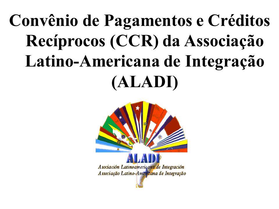 Convênio de Pagamentos e Créditos Recíprocos (CCR) da Associação Latino-Americana de Integração (ALADI)