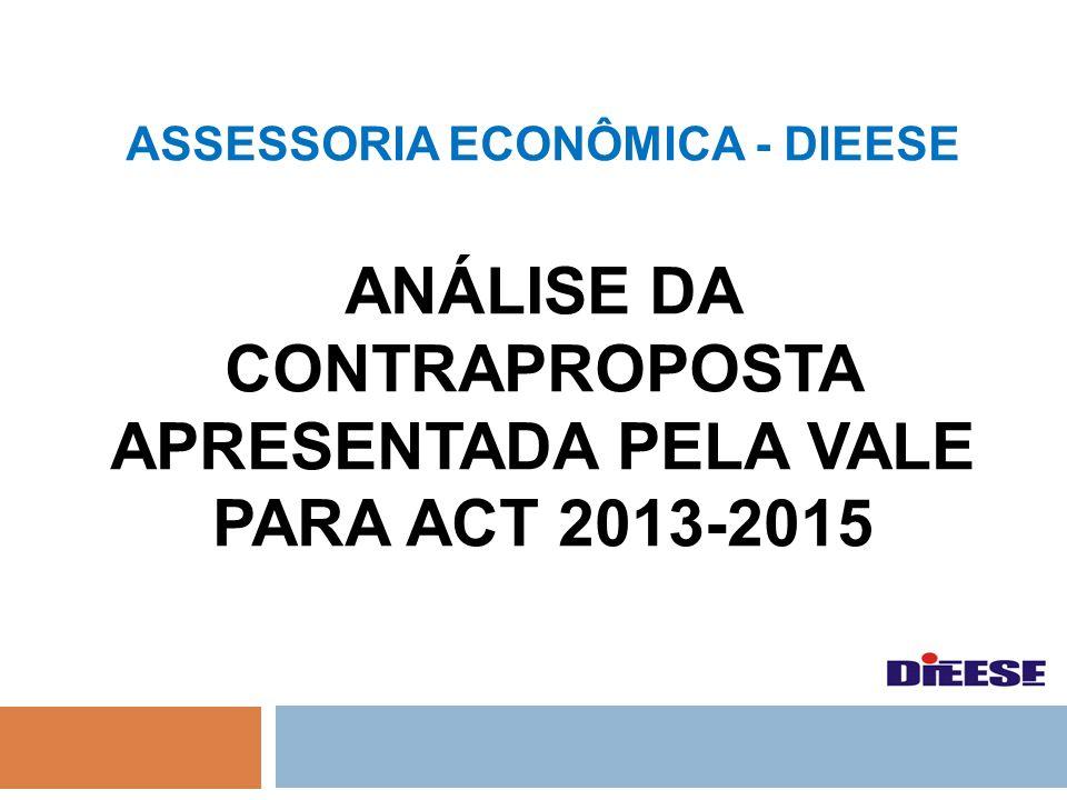 ASSESSORIA ECONÔMICA - DIEESE ANÁLISE DA CONTRAPROPOSTA APRESENTADA PELA VALE PARA ACT 2013-2015