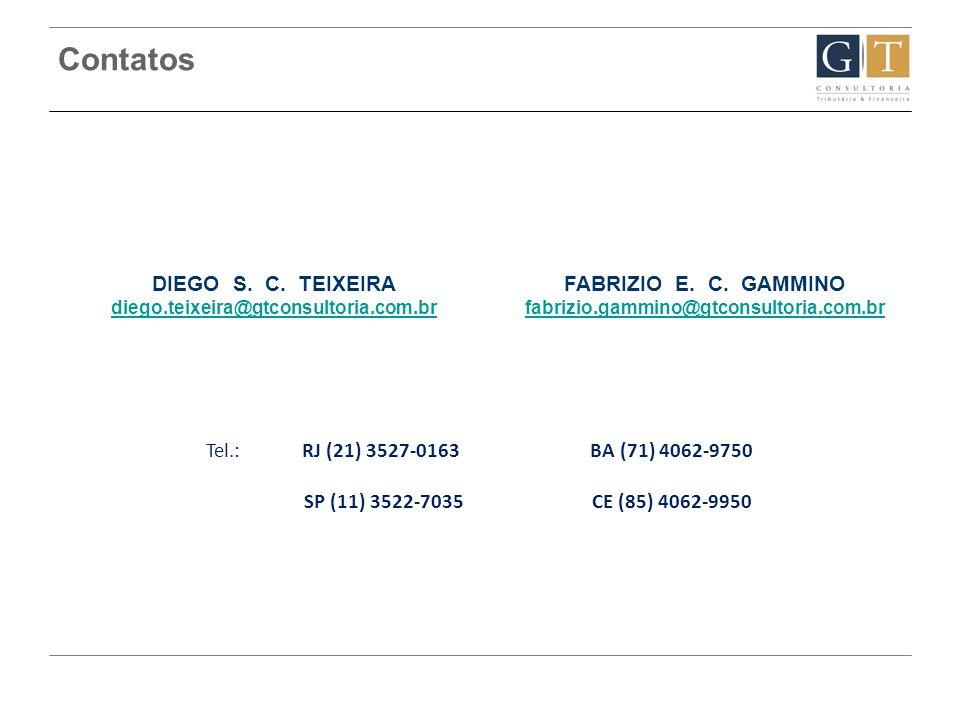 Tel.:RJ (21) 3527-0163BA (71) 4062-9750 SP (11) 3522-7035CE (85) 4062-9950 DIEGO S. C. TEIXEIRA diego.teixeira@gtconsultoria.com.br FABRIZIO E. C. GAM