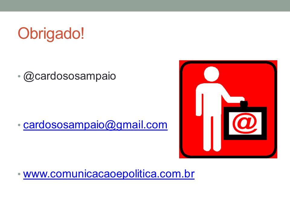 Obrigado! @cardososampaio cardososampaio@gmail.com www.comunicacaoepolitica.com.br