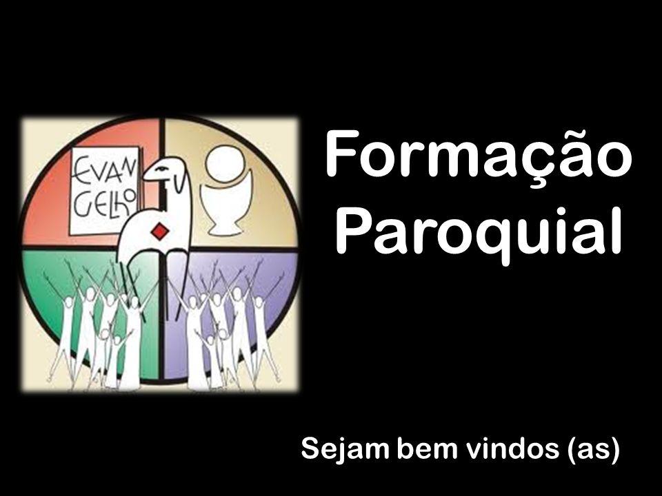 Formação Paroquial Sejam bem vindos (as)