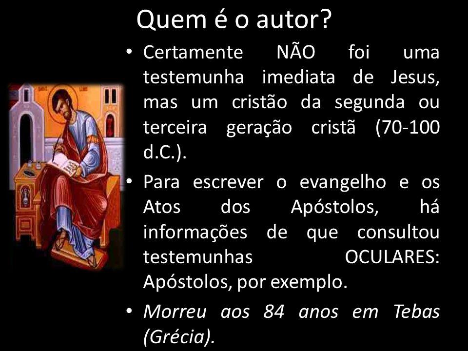 Quem é o autor? Certamente NÃO foi uma testemunha imediata de Jesus, mas um cristão da segunda ou terceira geração cristã (70-100 d.C.). Para escrever