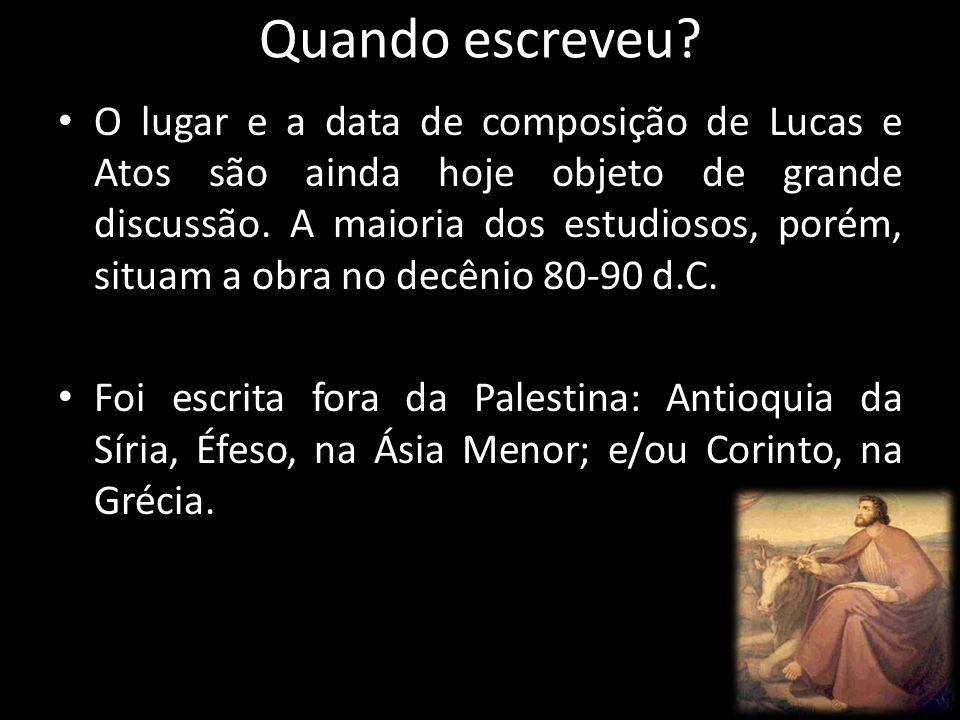 Quando escreveu? O lugar e a data de composição de Lucas e Atos são ainda hoje objeto de grande discussão. A maioria dos estudiosos, porém, situam a o