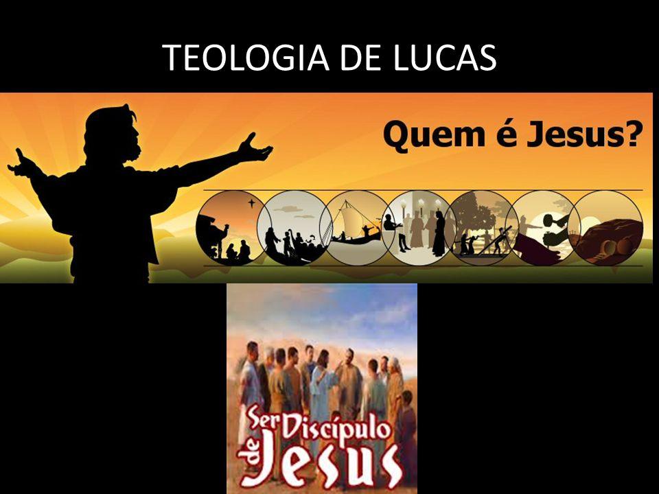 TEOLOGIA DE LUCAS