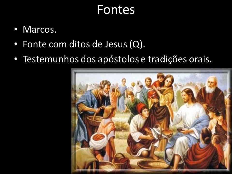 Fontes Marcos. Fonte com ditos de Jesus (Q). Testemunhos dos apóstolos e tradições orais.