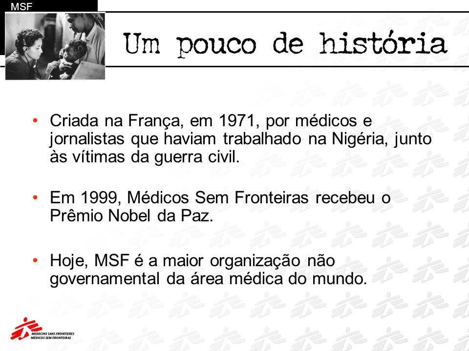 Criada na França, em 1971, por médicos e jornalistas que haviam trabalhado na Nigéria, junto às vítimas da guerra civil. Em 1999, Médicos Sem Fronteir