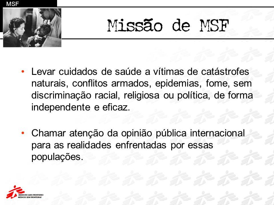Missão de MSF Levar cuidados de saúde a vítimas de catástrofes naturais, conflitos armados, epidemias, fome, sem discriminação racial, religiosa ou po
